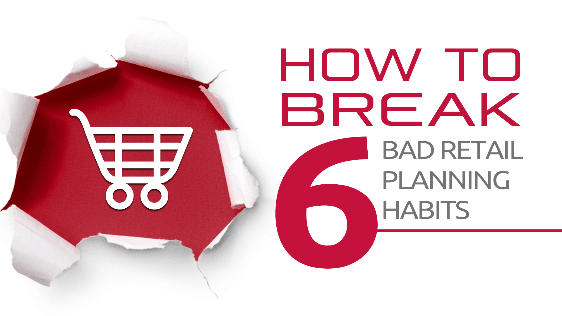 How to Break 6 Bad Retail Planning Habits